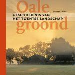 John van Zuidam - Oale groond; geschiedenis van het Twentse landschap